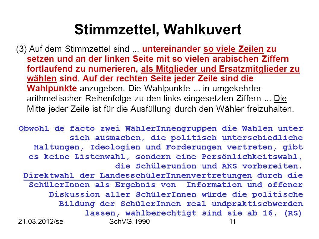 21.03.2012/seSchVG 199011 Stimmzettel, Wahlkuvert (3) Auf dem Stimmzettel sind...