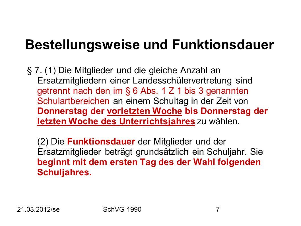 21.03.2012/seSchVG 19907 Bestellungsweise und Funktionsdauer § 7.