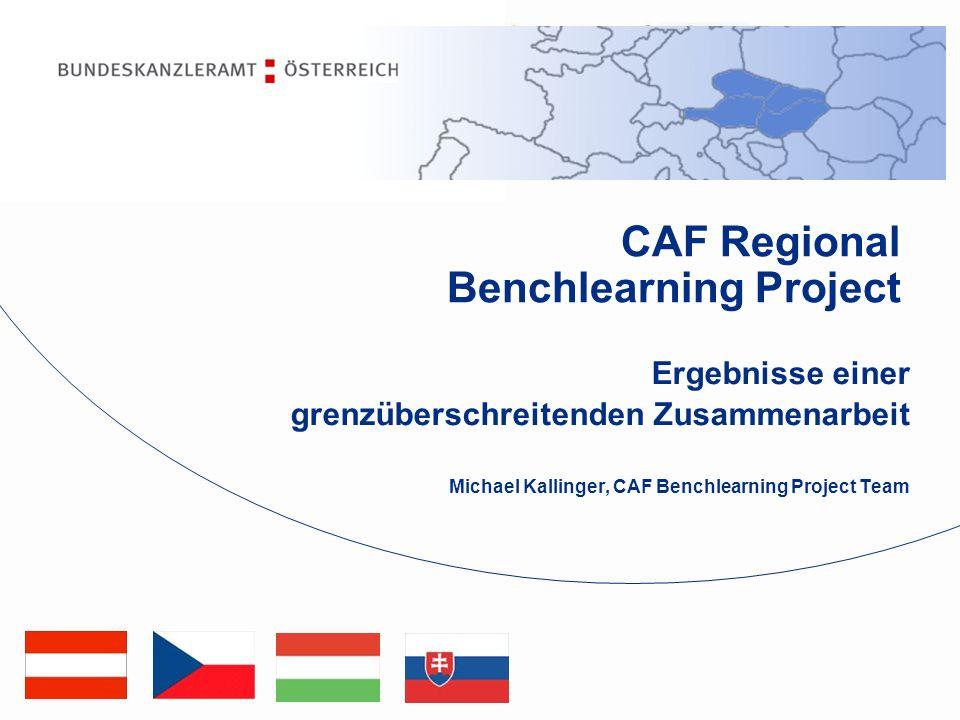 Ergebnisse einer grenzüberschreitenden Zusammenarbeit Michael Kallinger, CAF Benchlearning Project Team CAF Regional Benchlearning Project