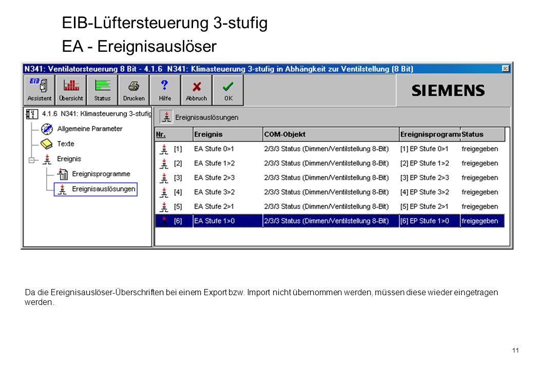 11 EIB-Lüftersteuerung 3-stufig EA - Ereignisauslöser Da die Ereignisauslöser-Überschriften bei einem Export bzw.
