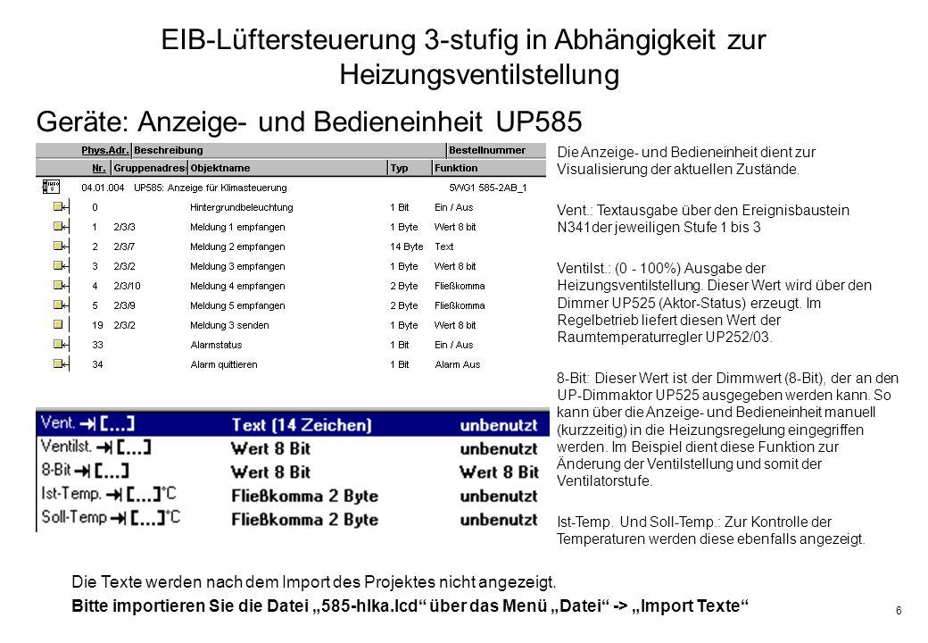 6 EIB-Lüftersteuerung 3-stufig in Abhängigkeit zur Heizungsventilstellung Geräte: Anzeige- und Bedieneinheit UP585 Die Anzeige- und Bedieneinheit dient zur Visualisierung der aktuellen Zustände.