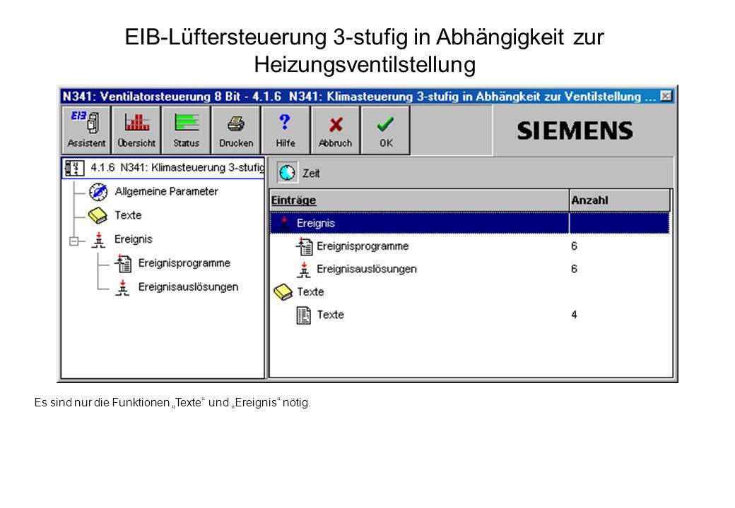 EIB-Lüftersteuerung 3-stufig in Abhängigkeit zur Heizungsventilstellung Es sind nur die Funktionen Texte und Ereignis nötig.