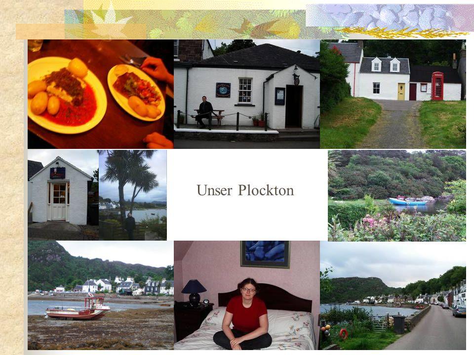Plockton Plockton ist ein sehr schönes Dorf… …,pittoresk und malerisch schmiegen sich die niedlichen, kleinen Cottages mit ihren schönen Vorgärten und Palmen rund um die Bucht.
