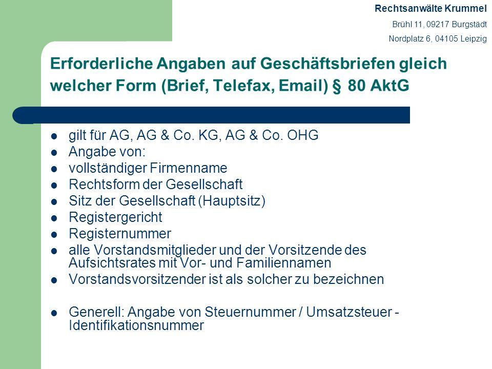 Erforderliche Angaben auf Geschäftsbriefen gleich welcher Form (Brief, Telefax, Email) § 80 AktG gilt für AG, AG & Co. KG, AG & Co. OHG Angabe von: vo