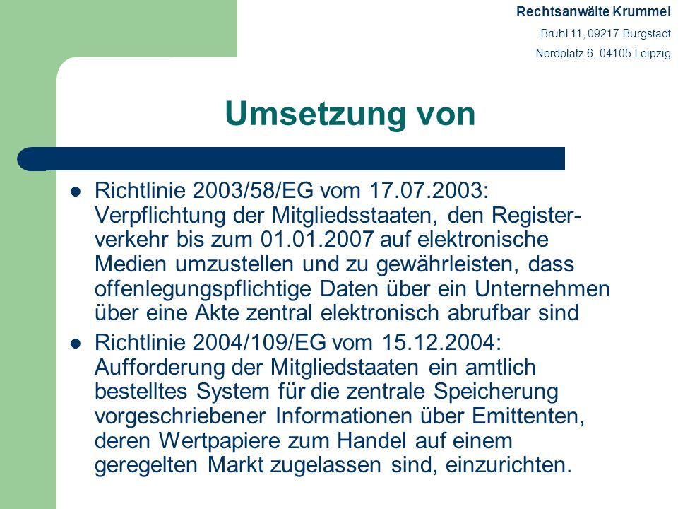 Umsetzung von Richtlinie 2003/58/EG vom 17.07.2003: Verpflichtung der Mitgliedsstaaten, den Register- verkehr bis zum 01.01.2007 auf elektronische Med