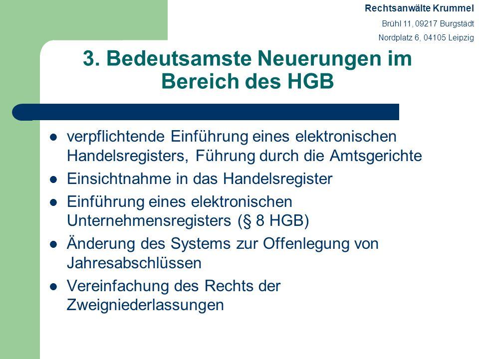 3. Bedeutsamste Neuerungen im Bereich des HGB verpflichtende Einführung eines elektronischen Handelsregisters, Führung durch die Amtsgerichte Einsicht