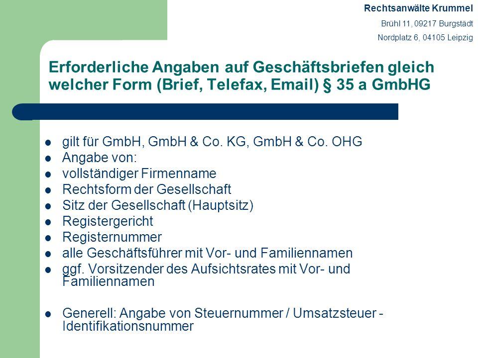 Erforderliche Angaben auf Geschäftsbriefen gleich welcher Form (Brief, Telefax, Email) § 35 a GmbHG gilt für GmbH, GmbH & Co. KG, GmbH & Co. OHG Angab