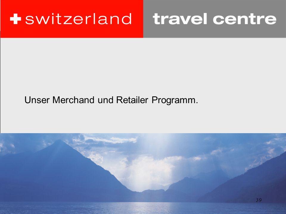 39 Unser Merchand und Retailer Programm.