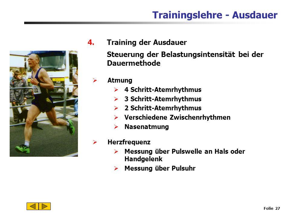 Trainingslehre - Ausdauer Folie 26 sehr, sehr leicht= 6 - 7 - 8 sehr leicht= 9 - 10 ziemlich leicht= 11 - 12 etwas schwer = 13 - 14 schwer = 15 - 16 s