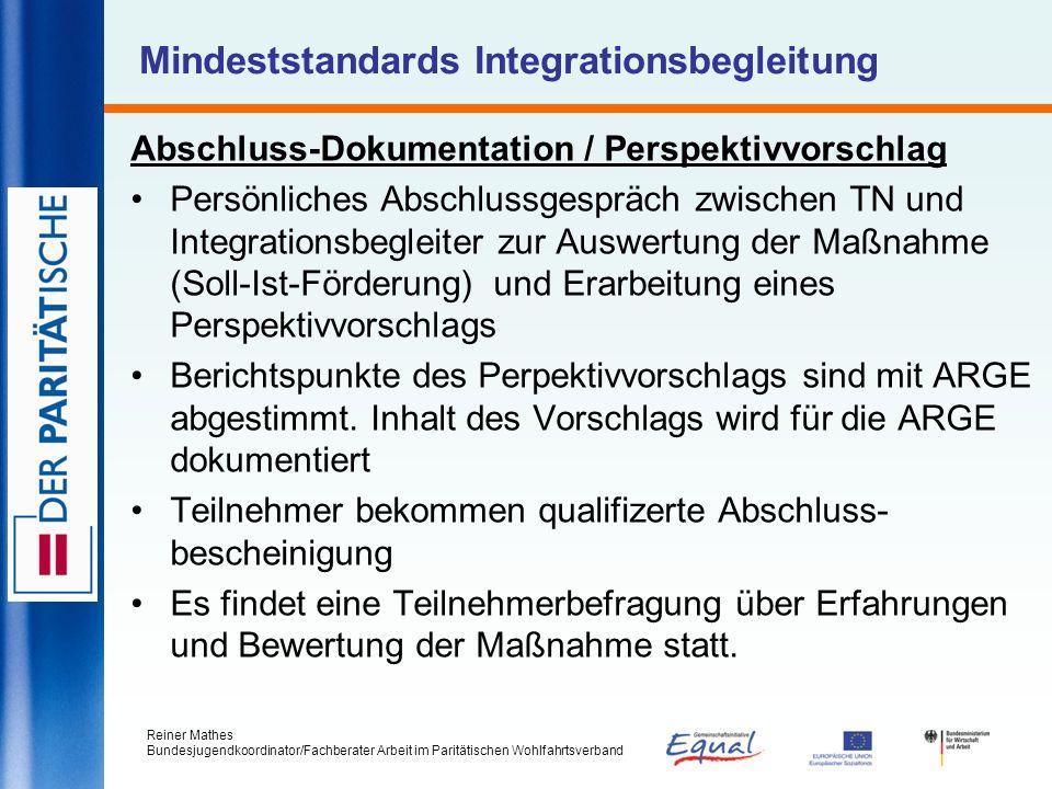 Reiner Mathes Bundesjugendkoordinator/Fachberater Arbeit im Paritätischen Wohlfahrtsverband Mindeststandards Integrationsbegleitung Abschluss-Dokument