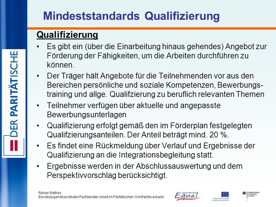 Reiner Mathes Bundesjugendkoordinator/Fachberater Arbeit im Paritätischen Wohlfahrtsverband Mindeststandards Qualifizierung Qualifizierung Es gibt ein