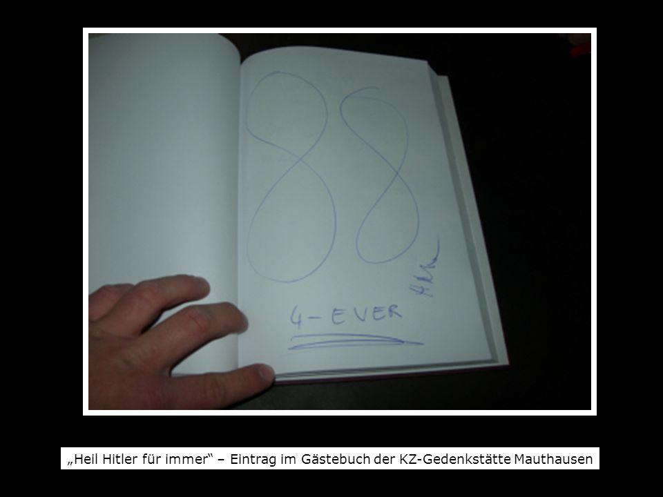 Heil Hitler für immer – Eintrag im Gästebuch der KZ-Gedenkstätte Mauthausen
