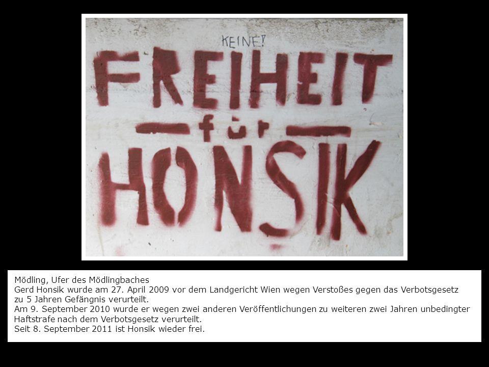 Mödling, Ufer des Mödlingbaches Gerd Honsik wurde am 27. April 2009 vor dem Landgericht Wien wegen Verstoßes gegen das Verbotsgesetz zu 5 Jahren Gefän
