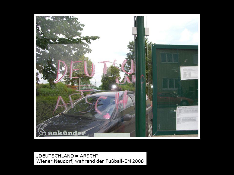 DEUTSCHLAND = ARSCH Wiener Neudorf, während der Fußball-EM 2008