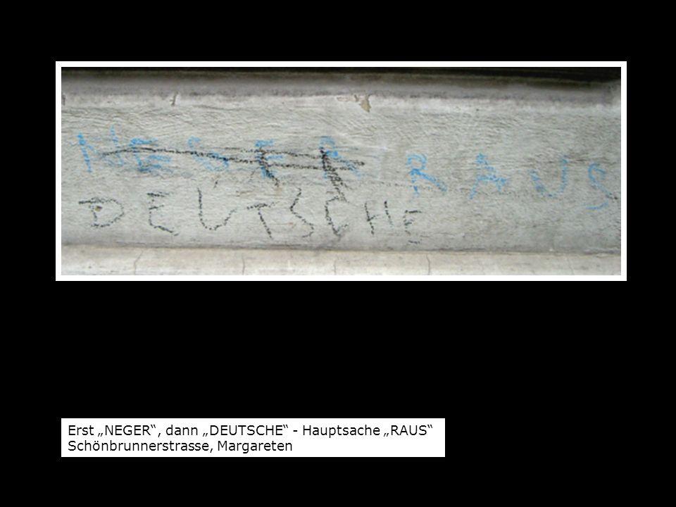 Erst NEGER, dann DEUTSCHE - Hauptsache RAUS Schönbrunnerstrasse, Margareten