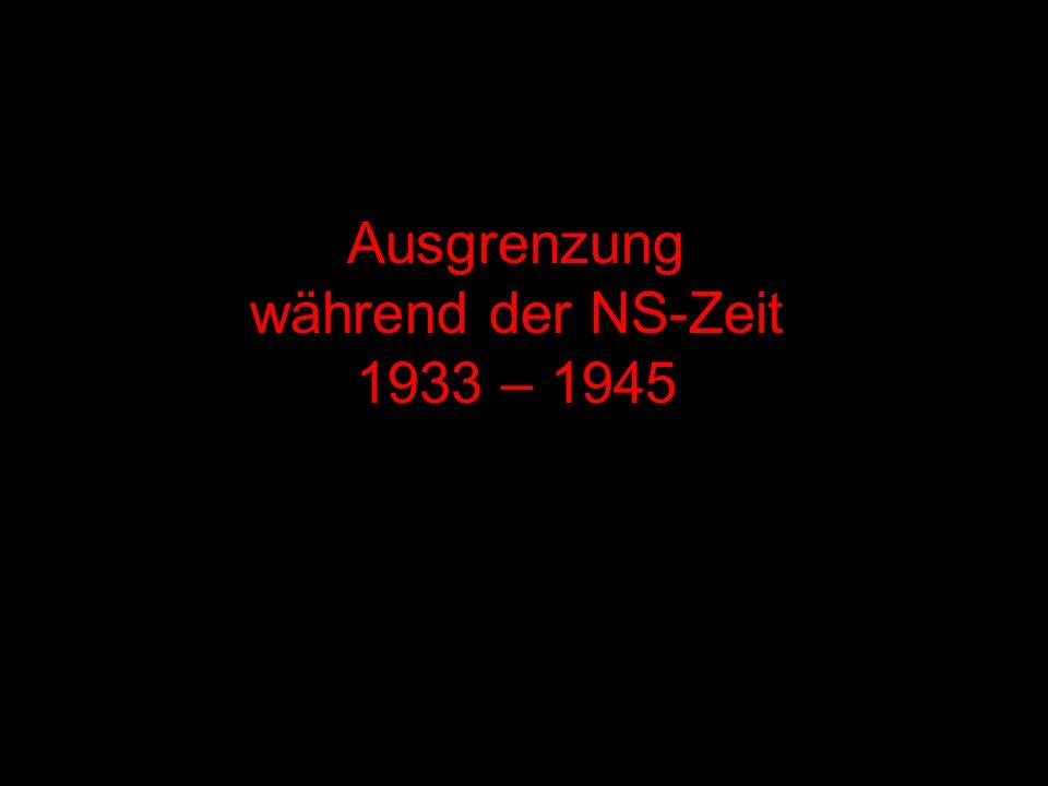 Ausgrenzung während der NS-Zeit 1933 – 1945