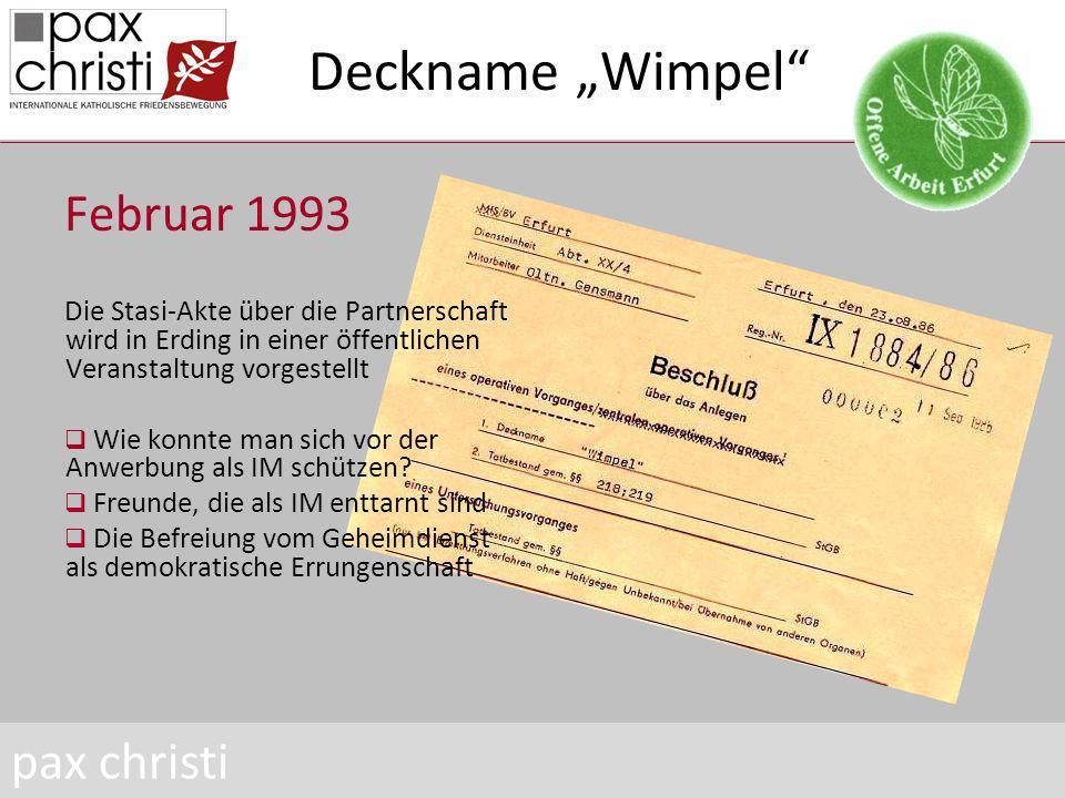 Deckname Wimpel Februar 1993 Die Stasi-Akte über die Partnerschaft wird in Erding in einer öffentlichen Veranstaltung vorgestellt Wie konnte man sich vor der Anwerbung als IM schützen.