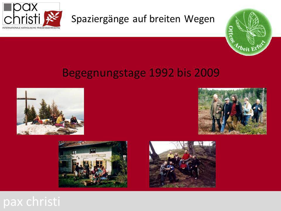 Spaziergänge auf breiten Wegen Begegnungstage 1992 bis 2009 pax christi