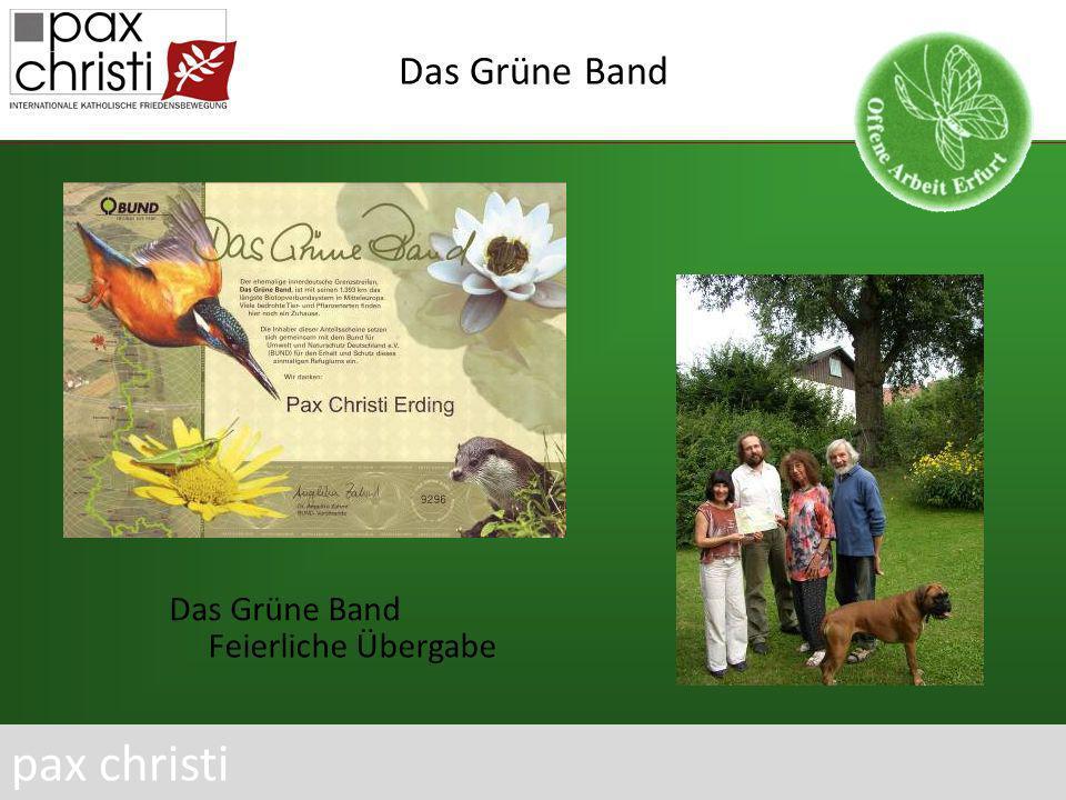 Das Grüne Band pax christi Feierliche Übergabe Das Grüne Band