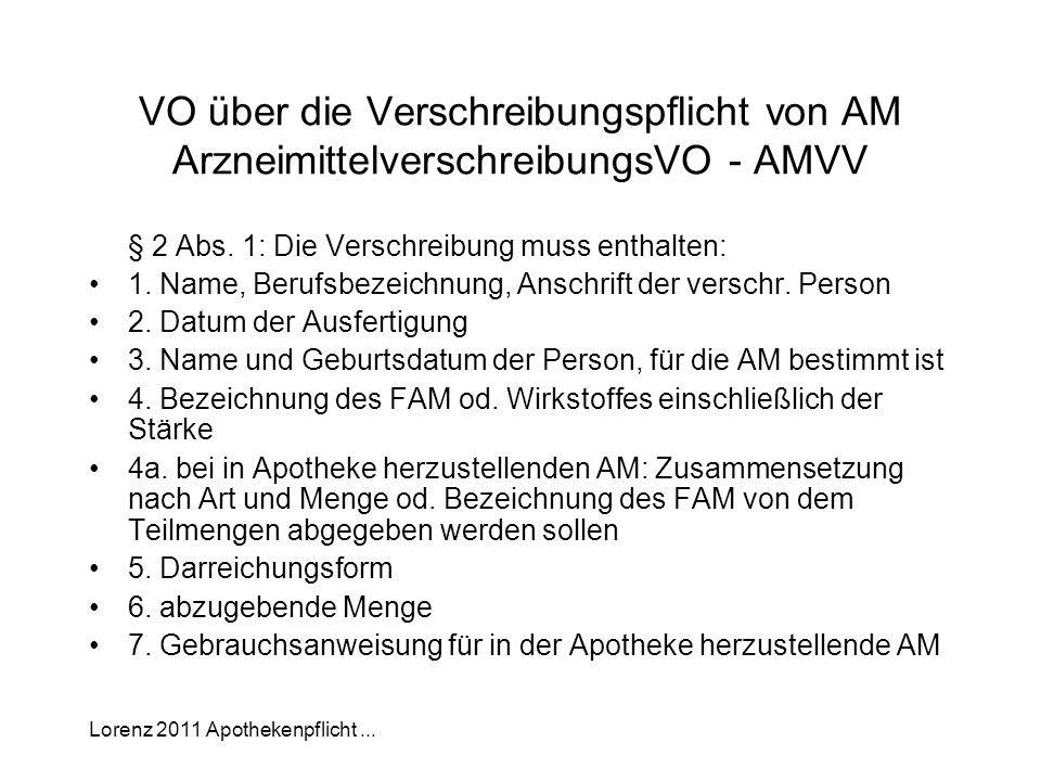 Lorenz 2011 Apothekenpflicht... VO über die Verschreibungspflicht von AM ArzneimittelverschreibungsVO - AMVV § 2 Abs. 1: Die Verschreibung muss enthal