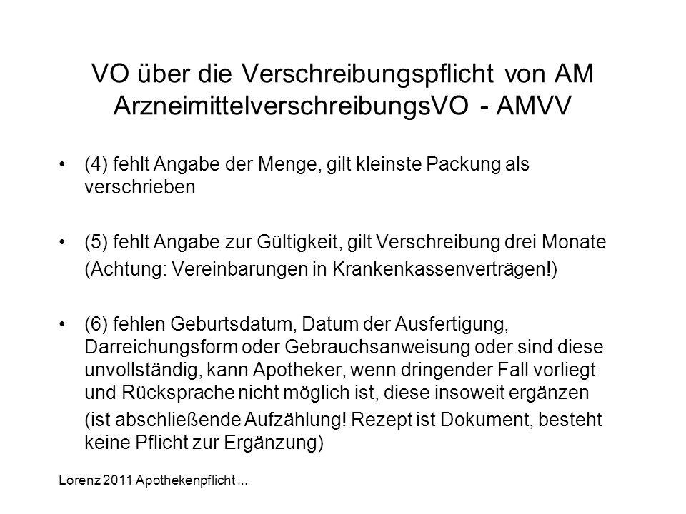 Lorenz 2011 Apothekenpflicht... VO über die Verschreibungspflicht von AM ArzneimittelverschreibungsVO - AMVV (4) fehlt Angabe der Menge, gilt kleinste