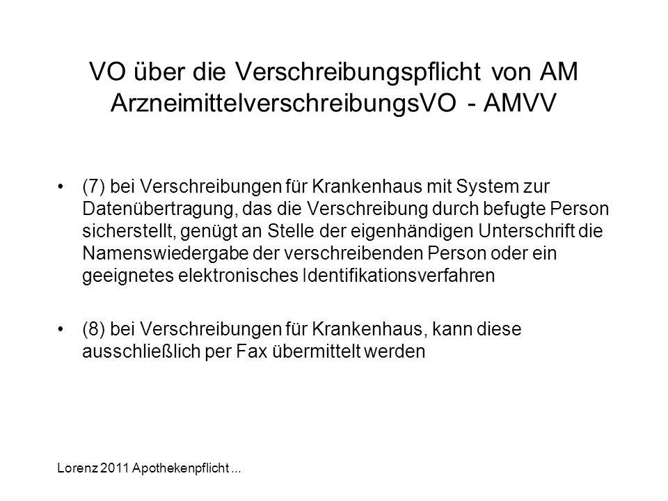 Lorenz 2011 Apothekenpflicht... VO über die Verschreibungspflicht von AM ArzneimittelverschreibungsVO - AMVV (7) bei Verschreibungen für Krankenhaus m