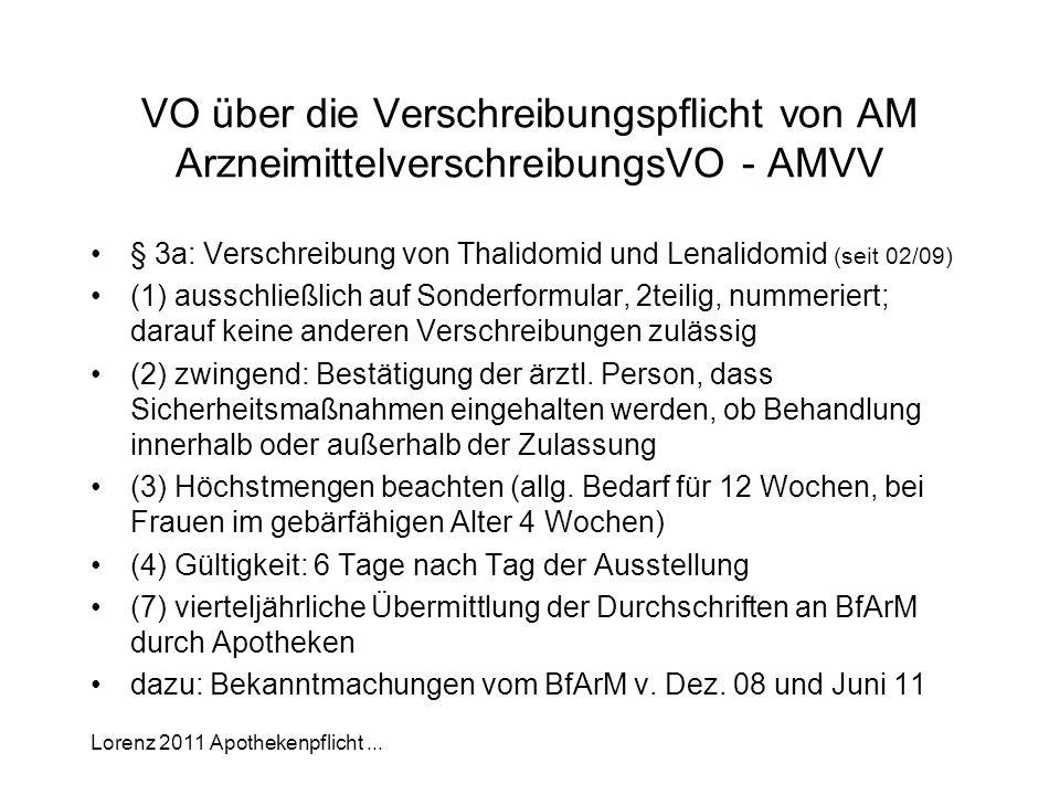 Lorenz 2011 Apothekenpflicht... VO über die Verschreibungspflicht von AM ArzneimittelverschreibungsVO - AMVV § 3a: Verschreibung von Thalidomid und Le
