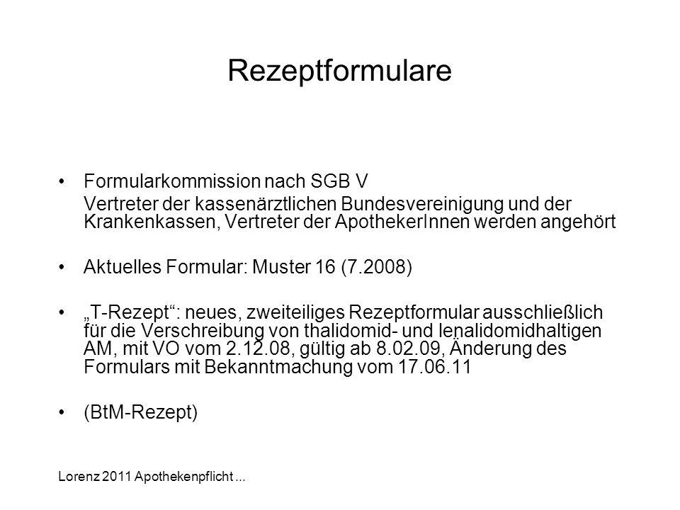 Lorenz 2011 Apothekenpflicht... Rezeptformulare Formularkommission nach SGB V Vertreter der kassenärztlichen Bundesvereinigung und der Krankenkassen,