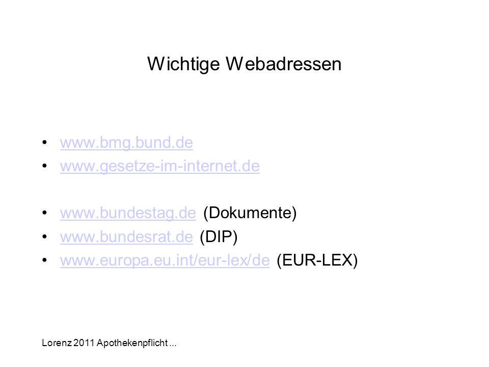 Lorenz 2011 Apothekenpflicht... Wichtige Webadressen www.bmg.bund.de www.gesetze-im-internet.de www.bundestag.de (Dokumente)www.bundestag.de www.bunde