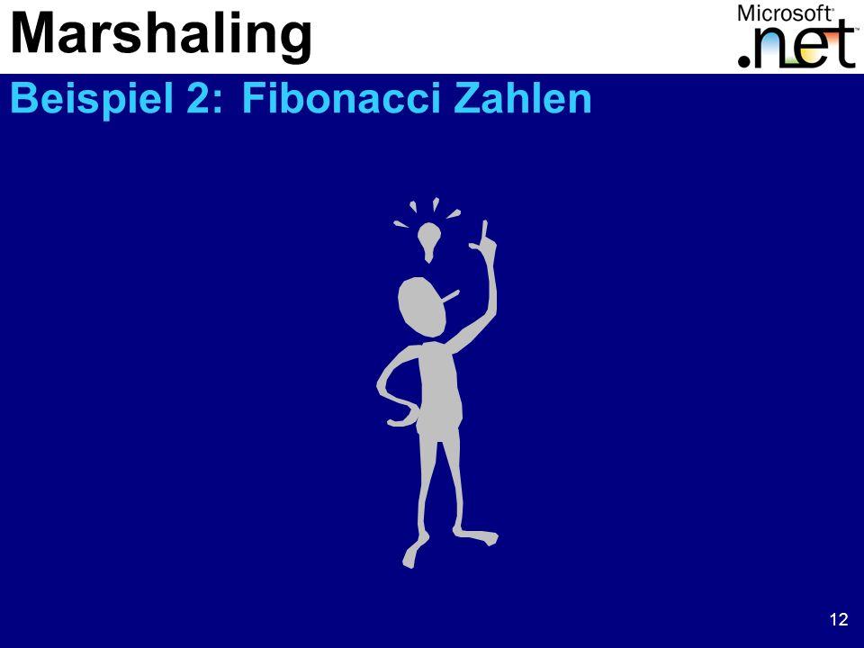 12 Marshaling Beispiel 2: Fibonacci Zahlen