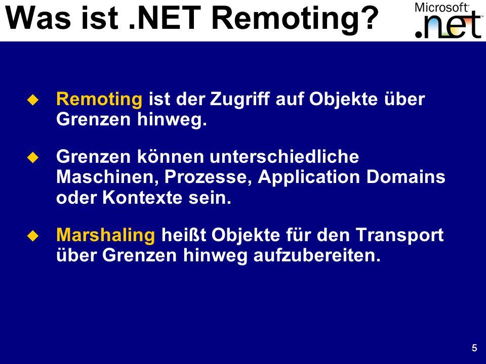 16 Wie: Formatter Formatter serialisieren.NET Objekte in ein spezielles Wire-Format.NET Formatter: SOAP und binärer Formatter eigene Formatter: IIOP, RMI, ORPC Werden von Channels dynamisch verwendet Wahl des Channels und Formatters hängt vom Unternehmensumfeld ab Channel Kodieren ins Wire-Format Dekodieren aus Wire-Format SOAP, Binary, eigene Formate
