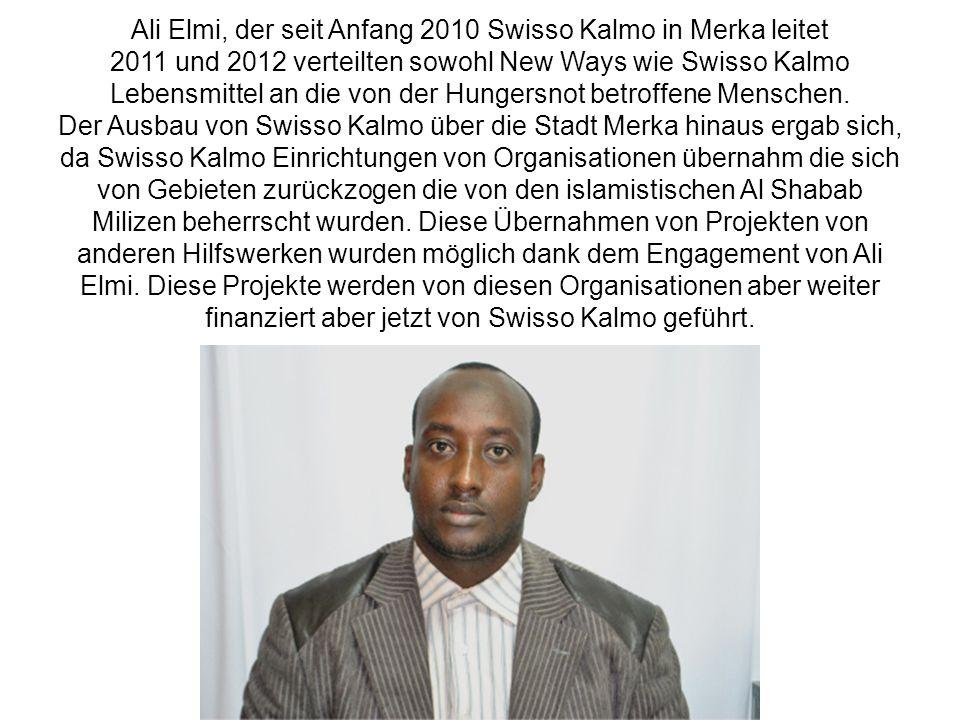 Ali Elmi, der seit Anfang 2010 Swisso Kalmo in Merka leitet 2011 und 2012 verteilten sowohl New Ways wie Swisso Kalmo Lebensmittel an die von der Hung
