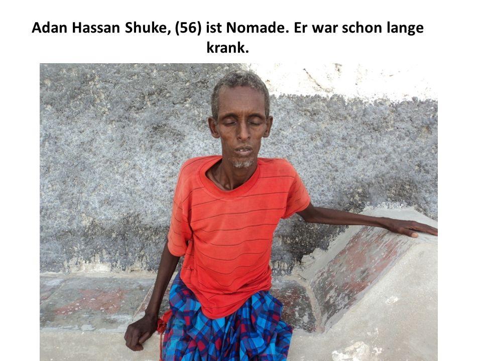 Adan Hassan Shuke, (56) ist Nomade. Er war schon lange krank.