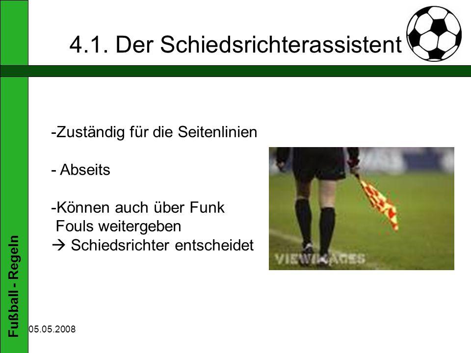 Fußball - Regeln 05.05.2008 4.1.