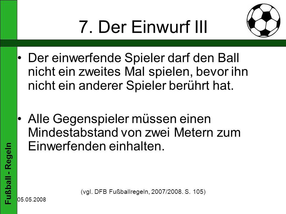 Fußball - Regeln 05.05.2008 7.
