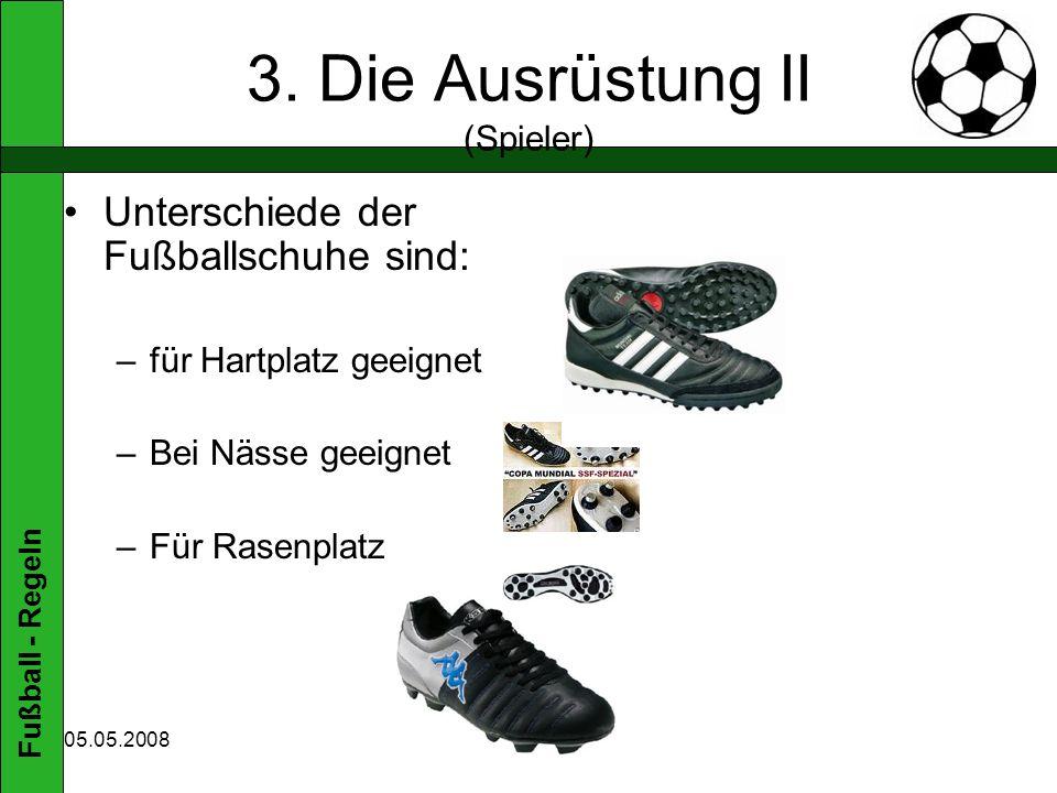 Fußball - Regeln 05.05.2008 9.4 Der Strafstoß II Ausführung: –Ausführende Spieler muss den Ball mit dem Fuß nach vorne stoßen und darf diesen nicht ein zweites Mal spielen, bevor ihn nicht ein anderer berührt hat.