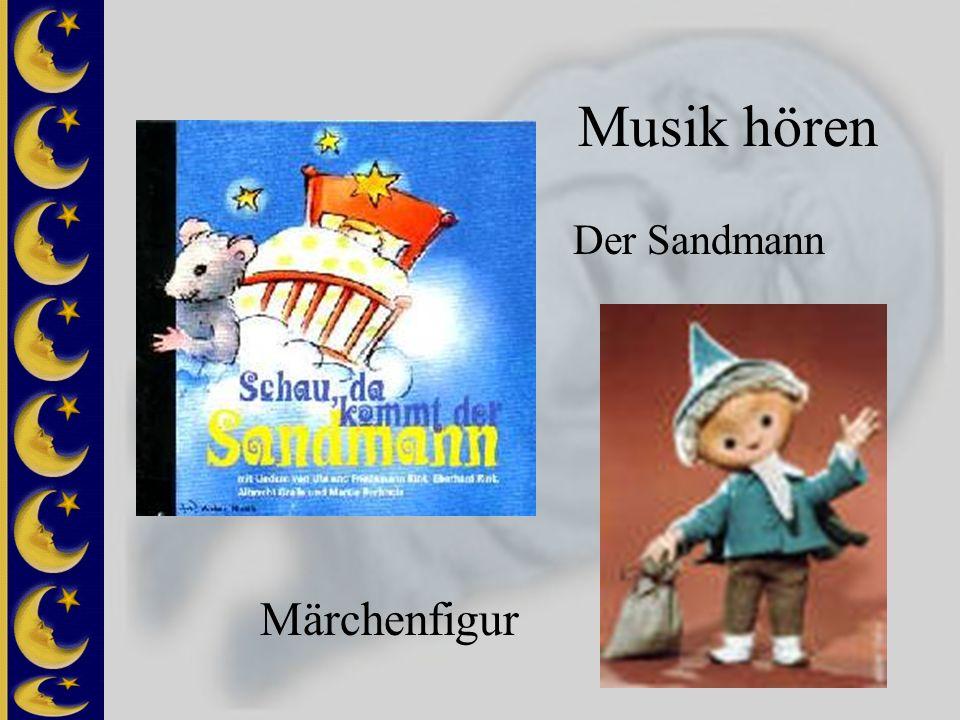 Musik hören Märchenfigur Der Sandmann