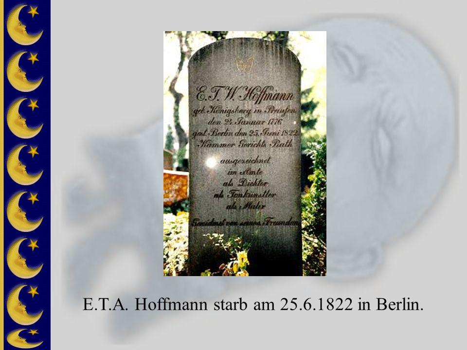 E.T.A. Hoffmann starb am 25.6.1822 in Berlin.