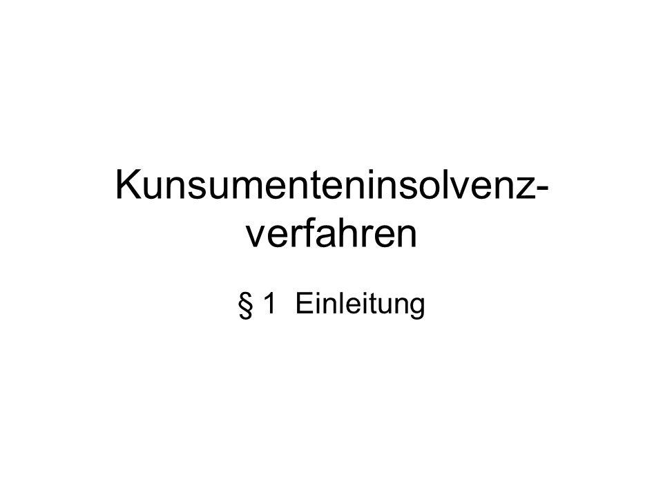 Kunsumenteninsolvenz- verfahren § 1 Einleitung