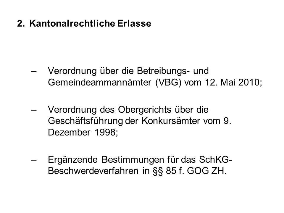 2. Kantonalrechtliche Erlasse –Verordnung über die Betreibungs- und Gemeindeammannämter (VBG) vom 12. Mai 2010; –Verordnung des Obergerichts über die