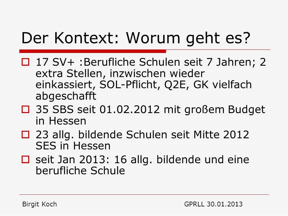 SES: Ein schlechter Beginn Das HSchG schreibt ein Konzept der GK als Grundlage für die SK vor Dieses Konzept gab es nicht Intervention des HPRLL Absage des Starts der SES zum 1.2.12, deshalb erst Mitte 2012 begonnen Birgit Koch GPRLL 30.01.2013