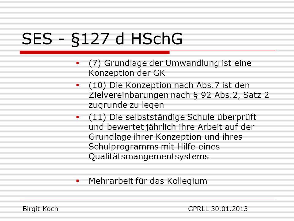 SES - § 129 HSchG Die Schulkonferenz entscheidet über: 1.