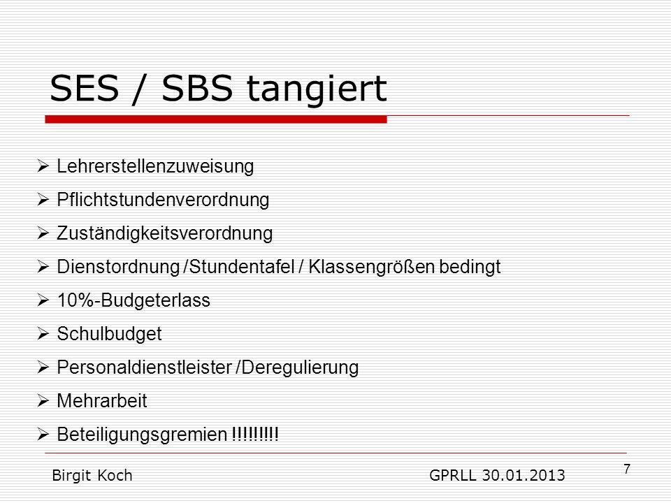 18 hat nicht unmittelbar etwas mit SES/SBS zu tun, Option der Teilnahme besteht bereits seit 01.01.2011 Voraussetzung Beschluss GK/SK Deckungsfähigkeit zwischen o VSS-Mitteln o LMF o IT-Mittel o Fortbildung Haushaltsbeschluss der SK auf Grundlage eines Beschlusses der GK ist beim KSB-Kontrakt vorzulegen.