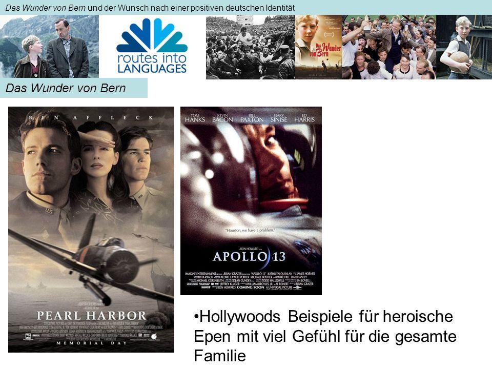 Das Wunder von Bern und der Wunsch nach einer positiven deutschen Identität Das Wunder von Bern Hollywoods Beispiele für heroische Epen mit viel Gefüh