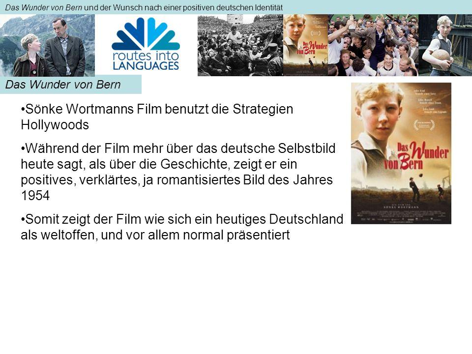 Das Wunder von Bern und der Wunsch nach einer positiven deutschen Identität Sönke Wortmanns Film benutzt die Strategien Hollywoods Während der Film me