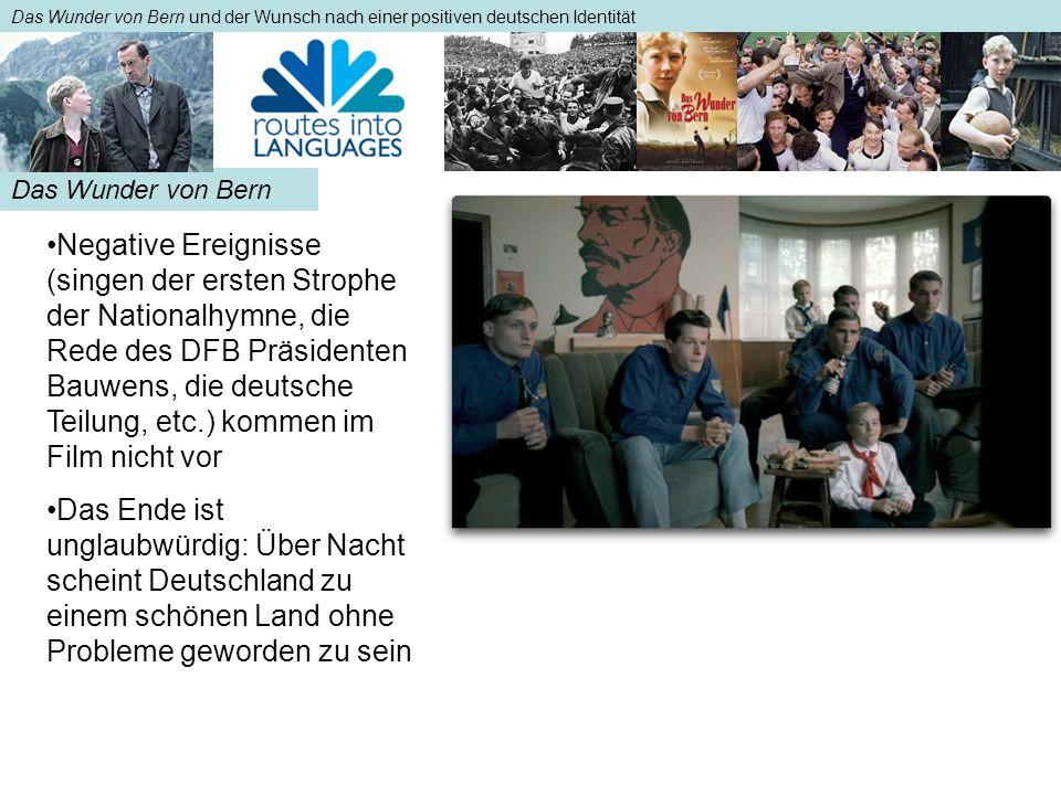 Das Wunder von Bern Das Wunder von Bern und der Wunsch nach einer positiven deutschen Identität Negative Ereignisse (singen der ersten Strophe der Nat