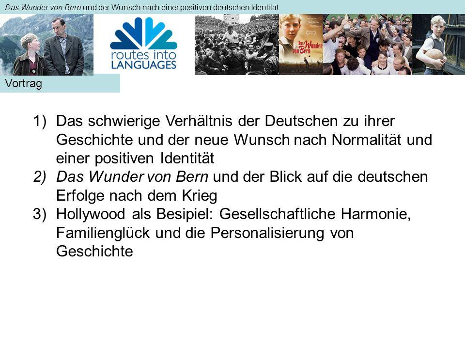 1)Das schwierige Verhältnis der Deutschen zu ihrer Geschichte und der neue Wunsch nach Normalität und einer positiven Identität 2)Das Wunder von Bern