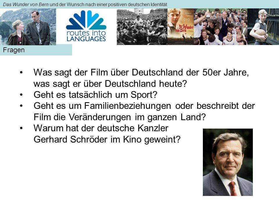 Was sagt der Film über Deutschland der 50er Jahre, was sagt er über Deutschland heute? Geht es tatsächlich um Sport? Geht es um Familienbeziehungen od