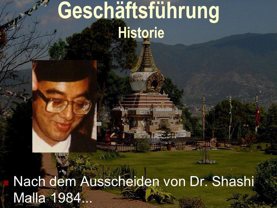 Geschäftsführung Historie Nach dem Ausscheiden von Dr. Shashi Malla 1984...