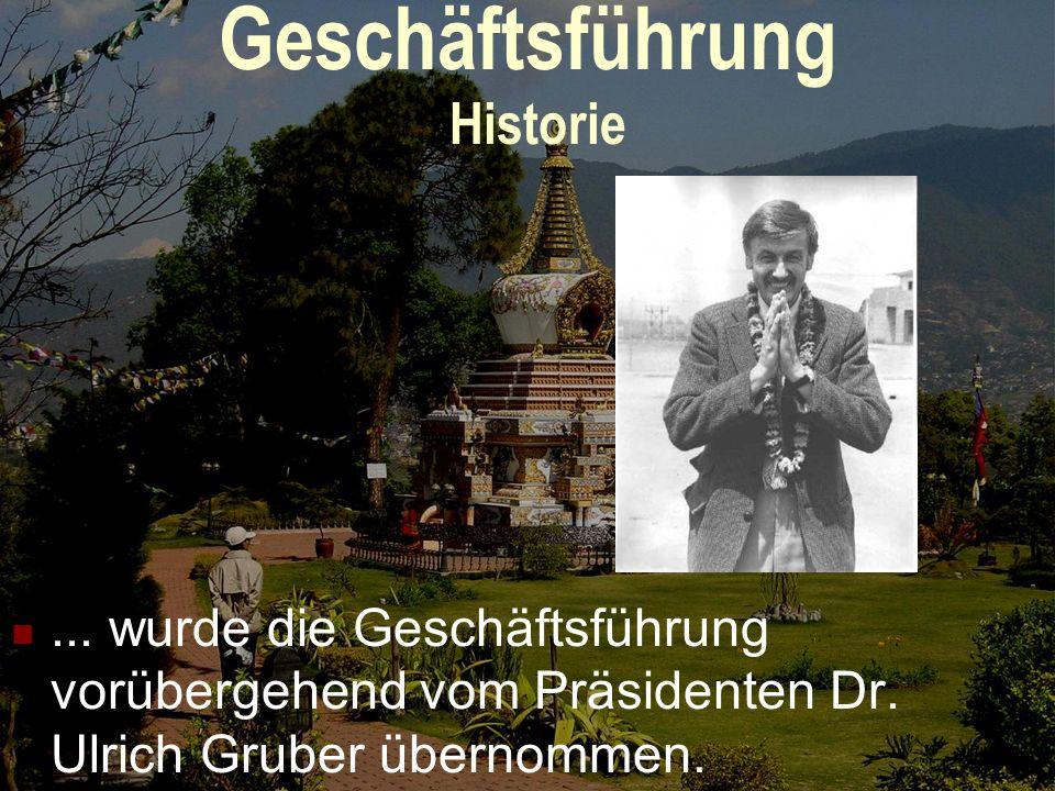 Geschäftsführung Historie...wurde die Geschäftsführung vorübergehend vom Präsidenten Dr.